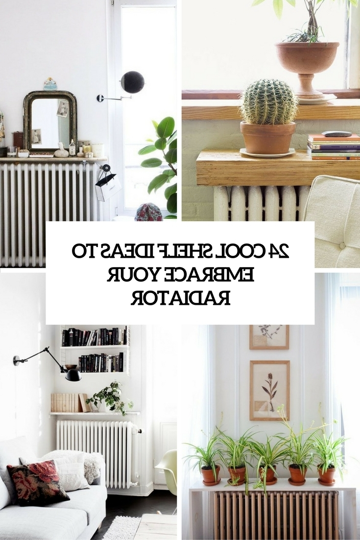 24 Cool Shelf Ideas To Embrace Your Radiator – Shelterness Throughout Most Current Radiator Cover With Bookcases Above (View 1 of 15)