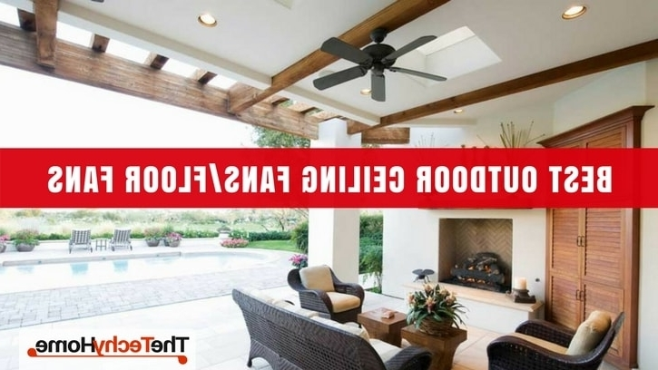 Thetechyhome Intended For Most Recent Outdoor Ceiling Fans For Screened Porches (View 9 of 15)