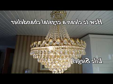 Easy Way To Clean A Crystal Chandelier – Lilo Siegel – Youtube Regarding Most Up To Date Clea 3 Light Crystal Chandeliers (Gallery 18 of 25)