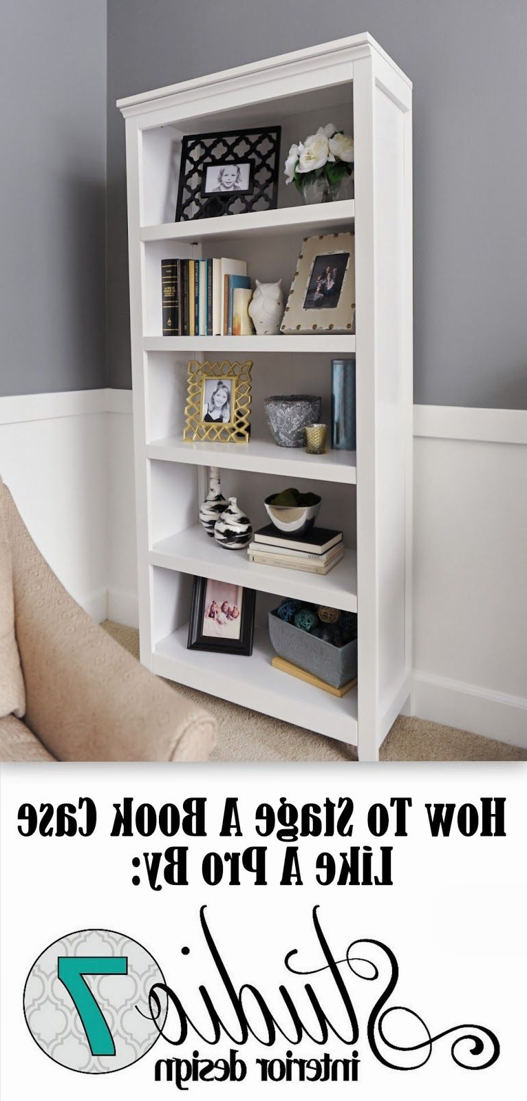 How To Stage A Bookcase: A Designer Gives Tips On How To With Recent Decorative Standard Bookcases (View 13 of 20)